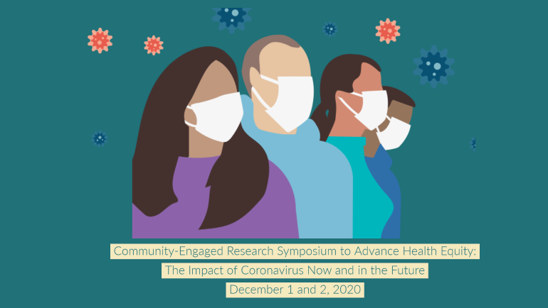 "Join Wayne State University and the Karmanos Cancer Institute for the ""Community-Engaged Research Symposium to Advance Health Equity: The Impact of Coronavirus Now and in the Future,"" on Dec. 1 and 2, 2020."
