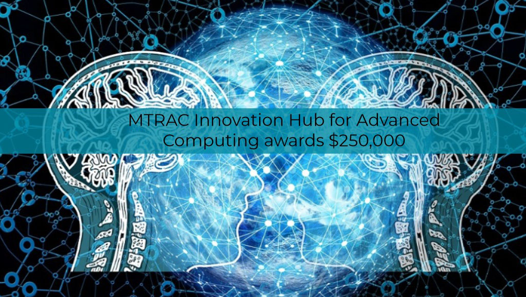 The MTRAC Innovation Hub for Advanced Computing at Wayne State University awarded a combined $250,000 in funding to three high-tech projects.